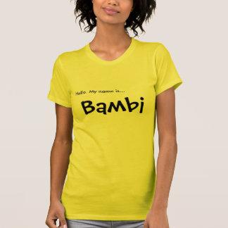Hello. My name is... Bambi Tshirt