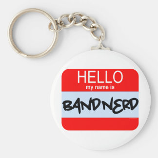 Hello! My Name Is Band Nerd Basic Round Button Key Ring