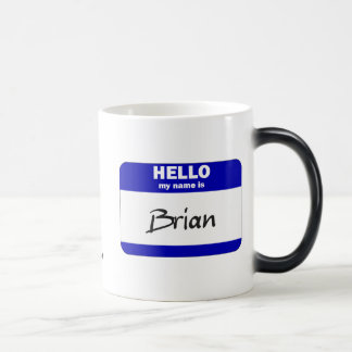 Hello My Name Is Brian (Blue) Magic Mug