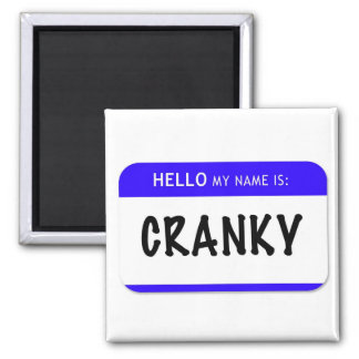Hello My Name Is: Cranky Square Magnet