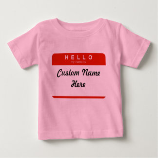 Hello My Name Is (Custom) Baby T-Shirt