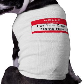 Hello My Name is Custom Dog Name Dog Shirt