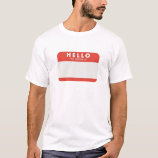 Hello My Name is custom shirt