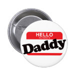Hello My Name Is Daddy 6 Cm Round Badge