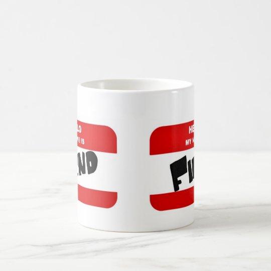 Hello, my name is FIEND Coffee Mug