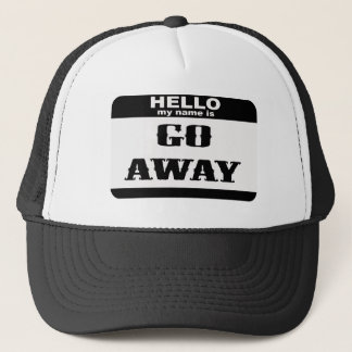 Hello my name is Go Away Trucker Hat