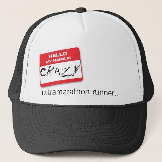 hello-my-name-is_m, Crazy, ultramarathon runner Trucker Hat