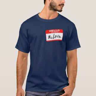 Hello my name is McLovin T-Shirt