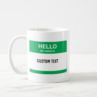 Hello, My Name is Coffee Mugs