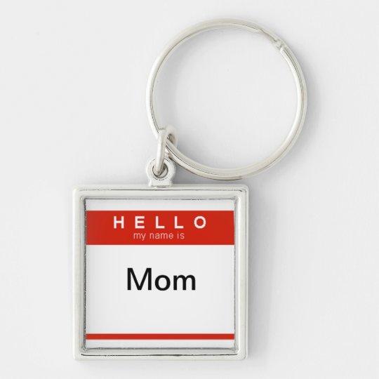 Hello my name is Mum key chain