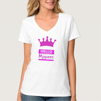 Hello My Name is Myqueen T-Shirt