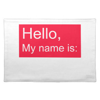 hello, my name is placemats... placemat