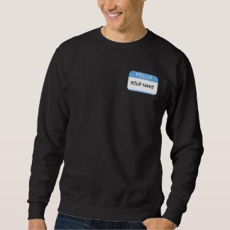 Hello My Name is Sweatshirt