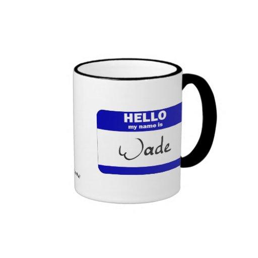 Hello My Name Is Wade (Blue) Coffee Mug