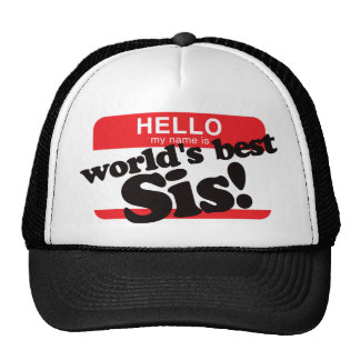 Hello My Name Is World s Best Sister Hat