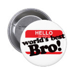 Hello My Name Is World's Best Brother 6 Cm Round Badge