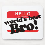 Hello My Name Is World's Best Brother Mouse Mats
