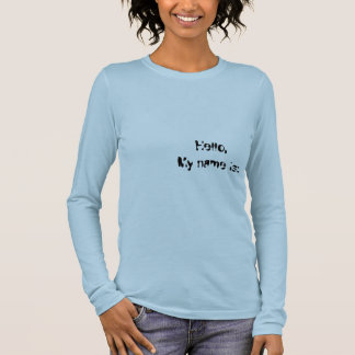 Hello,My name is:  Yaris Long Sleeve T-Shirt