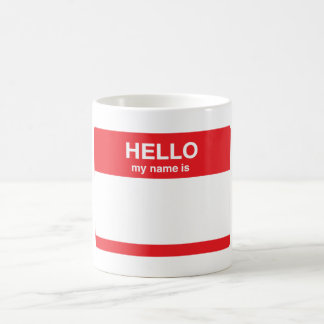 Hello, my name is (your text) coffee mug
