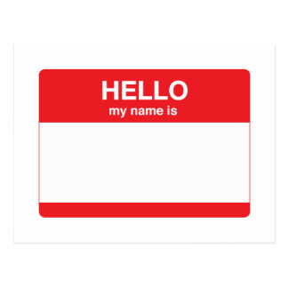 Hello, my name is (your text) postcard