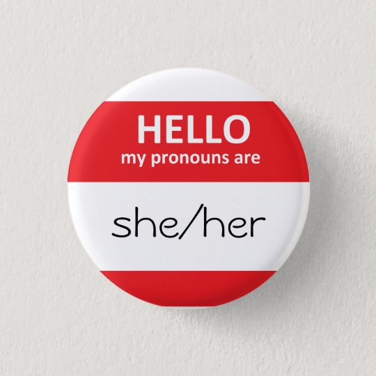 HELLO my pronouns are she/her Round Button