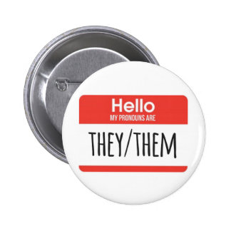 Hello my pronouns are they/them button