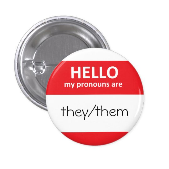 HELLO my pronouns are they/them Round Button