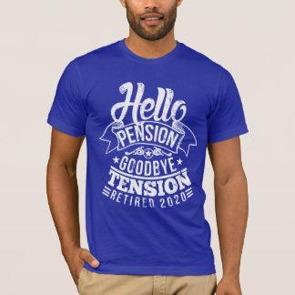 Hello Pension Goodbye Tension 2020 T-Shirt