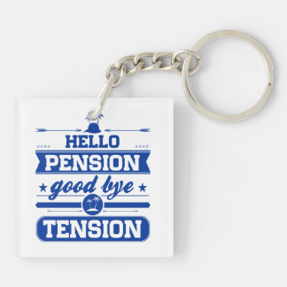 Hello Pension Goodbye Tension Double-Sided Square Acrylic Key Ring