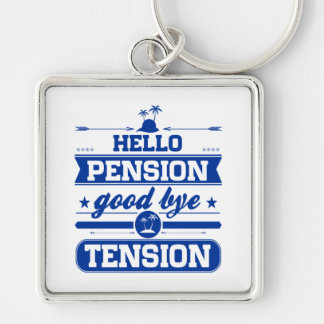 Hello Pension Goodbye Tension Silver-Colored Square Key Ring