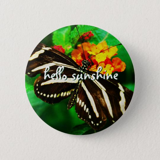 """""""Hello sunshine"""" black and white butterfly photo 6 Cm Round Badge"""