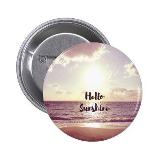 """Hello Sunshine"" Photo Quote 6 Cm Round Badge"