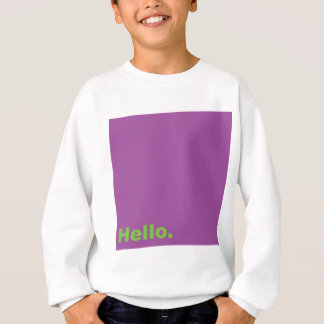 Hello. Sweatshirt
