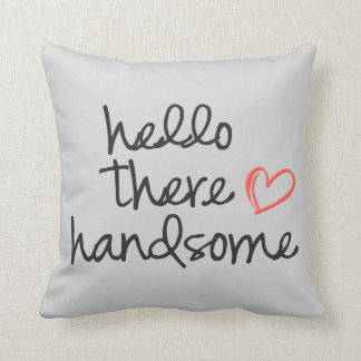Hello There Handsome throw pillow soft grey