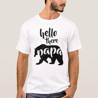 Hello There Papa Bear T-Shirt