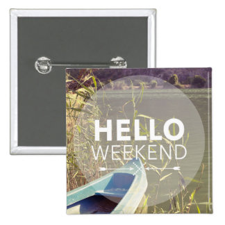 Hello Weekend 4 15 Cm Square Badge