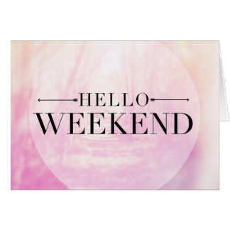 Hello Weekend Card