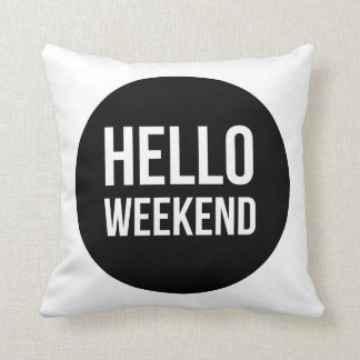 Hello Weekend Cushion Pillow
