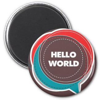 hello world 6 cm round magnet