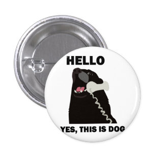 HELLO YES THIS IS DOG telephone phone 3 Cm Round Badge