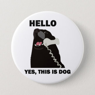 HELLO YES THIS IS DOG telephone phone 7.5 Cm Round Badge