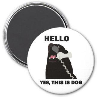 HELLO YES THIS IS DOG telephone phone Fridge Magnet