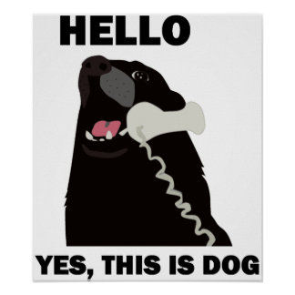 HELLO YES THIS IS DOG telephone phone Poster