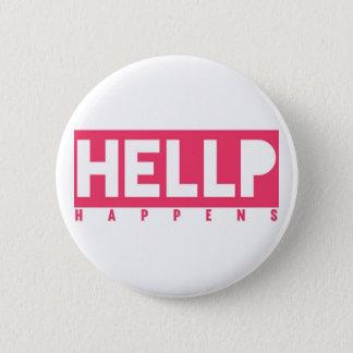 HELLP Happens 6 Cm Round Badge