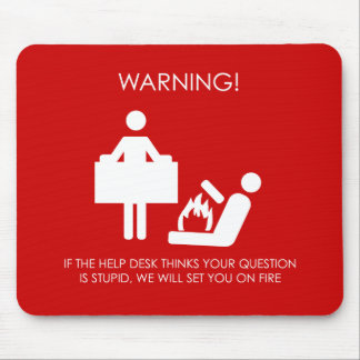 Help Desk Warning Mouse Mat