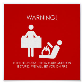 Help Desk Warning Poster
