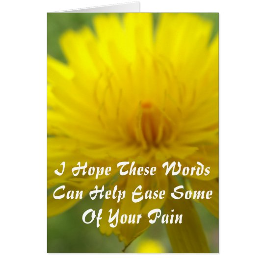 Help Ease Some Of Your Pain Sympathy Card