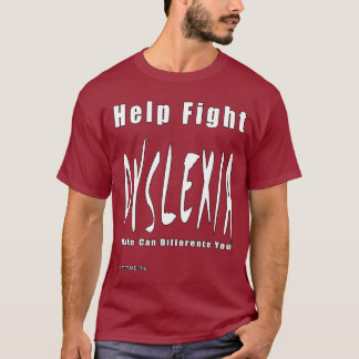 Help Fight Dyslexia T-Shirt