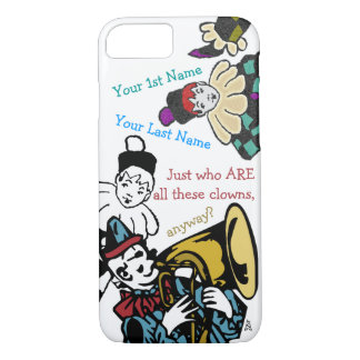 Help! I Am Surrounded By Clowns! - Personalized iPhone 7 Case