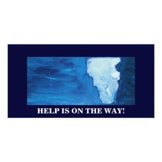 HELP IS ON THE WAY PICTURE CARD